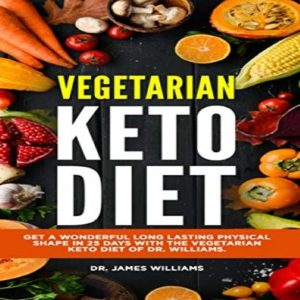 Vegetarian Keto Diet Get A Wonderful Long Lasting Physical Shape