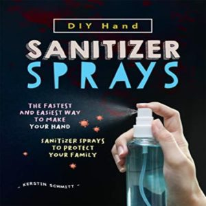 DIY Hand Sanitizer Sprays The Fastest And Easiest Way