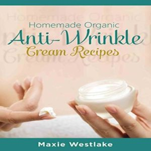Homemade Organic Antiwrinkle Cream Recipes