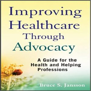 Improving Healthcare Through Advocacy Kindle Edition